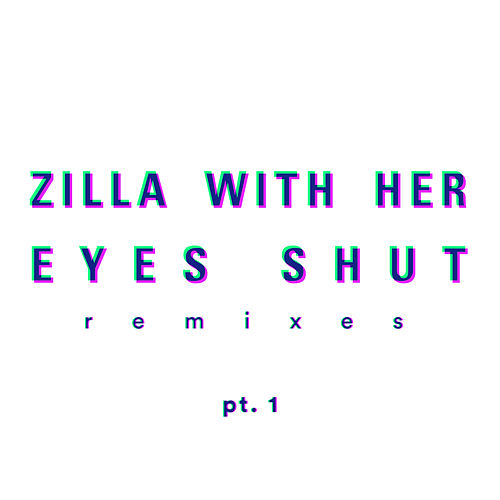 Remixes, Pt. 1 by Zilla