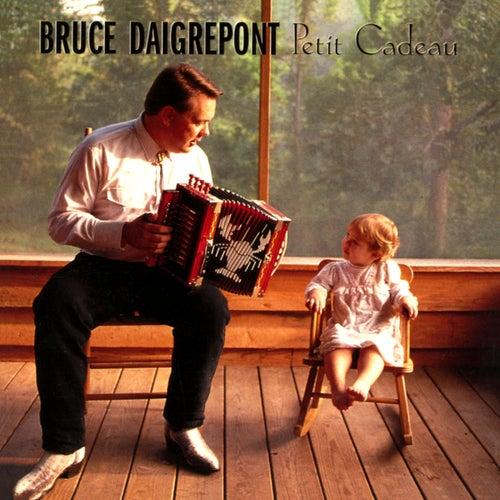 Petit Cadeau de Bruce Daigrepont