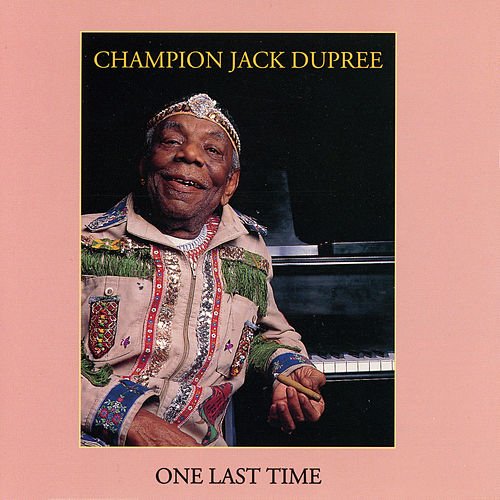 One Last Time by Champion Jack Dupree