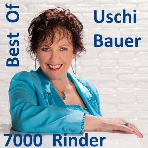 Best Of Uschi Bauer: 7000 Rinder by Uschi Bauer