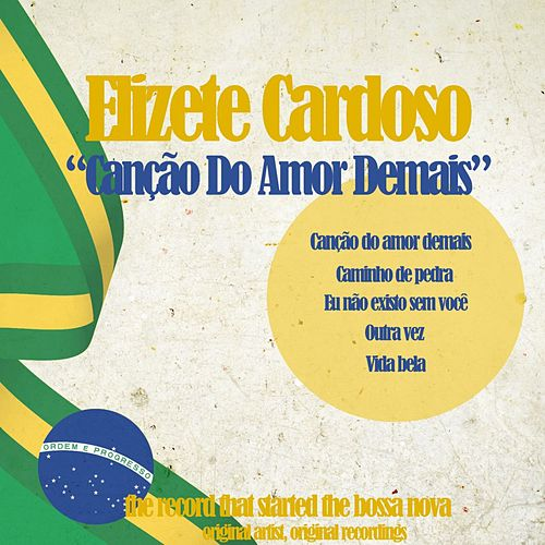 Canção do Amor Demais (The Record That Started Bossa Nova) von Elizeth Cardoso