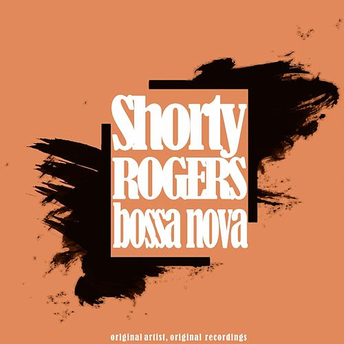 Bossa Nova von Shorty Rogers