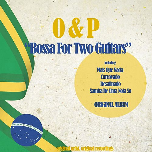Bossa for Two Guitars (Experience Bossa Lounge) von O&P