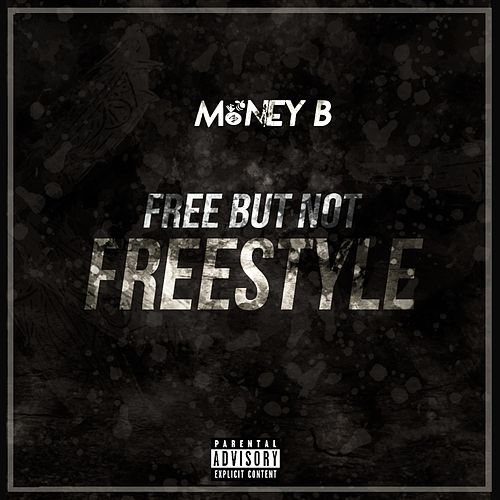 Free but Not Freestyle by Money B