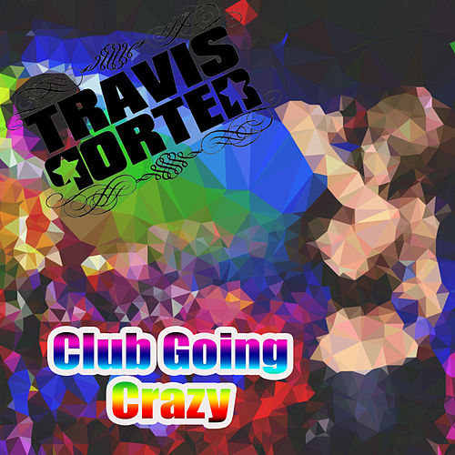 Club Going Crazy by Travis Porter