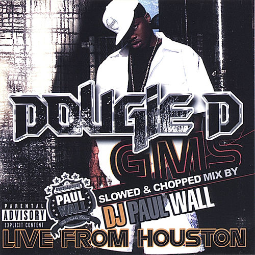 Gms Live from Houston (Slowed & Chopped) de Dougie D