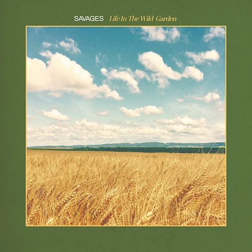 Life in the Wild Garden by Savages