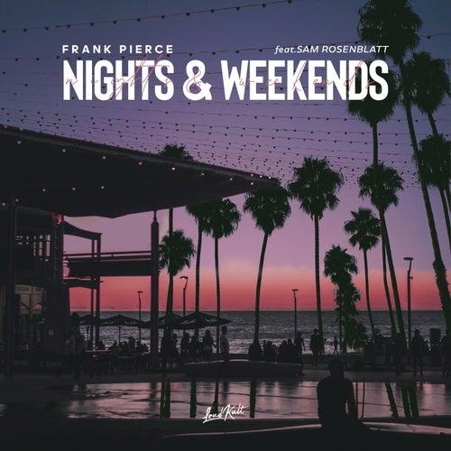 Nights & Weekends (Ft. Sam Rosenblatt) van Frank Pierce