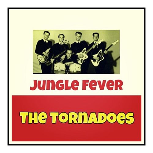 Jungle Fever by The Tornadoes