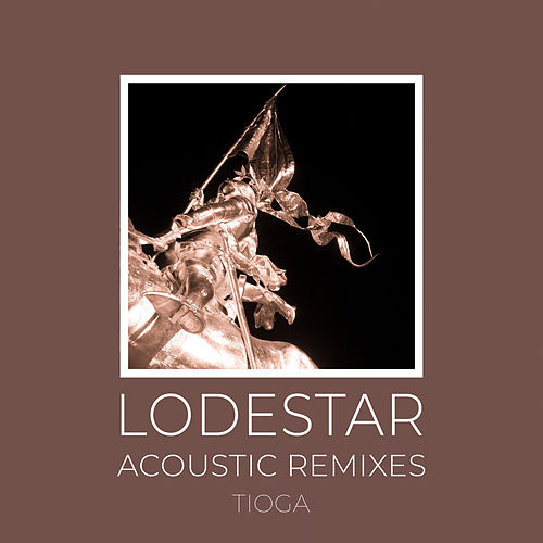 Lodestar: Acoustic Remixes by Tioga