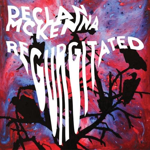 Declan McKenna Regurgitated de Declan McKenna