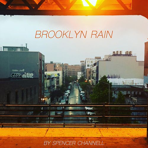 Brooklyn Rain (Original Documentary Soundtrack) by Spencer Channell