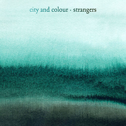 Strangers von City And Colour