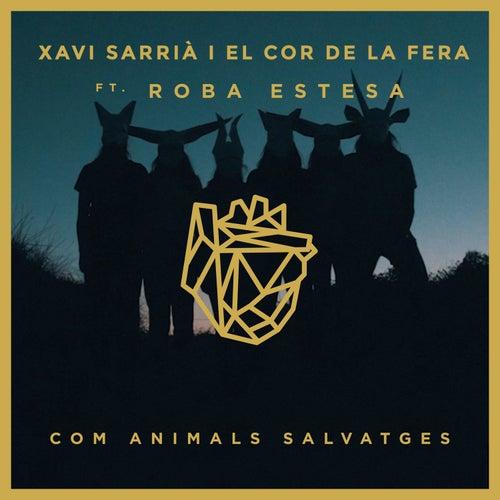 Com animals salvatges by Xavi Sarrià