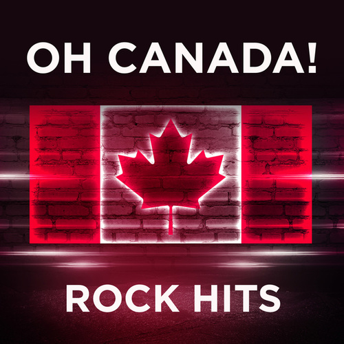 Oh Canada!: Rock Hits by Various Artists