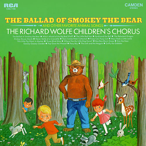 The Ballad of Smokey the Bear and Other Favorite Animal Songs de The Richard Wolfe Children's Chorus