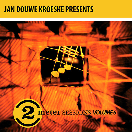 Jan Douwe Kroeske presents: 2 Meter Sessions, Vol. 6 de Various Artists