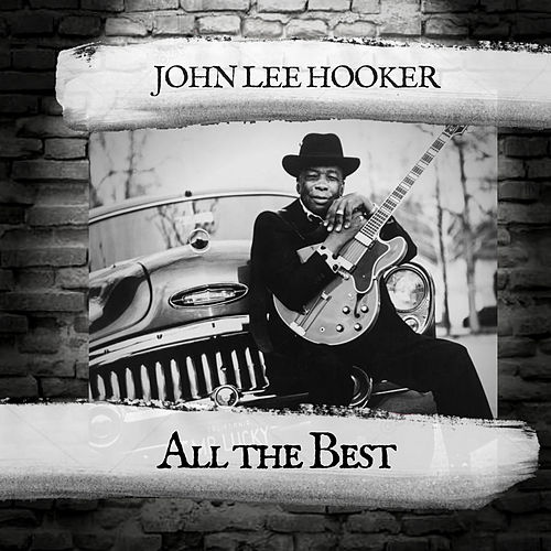 All the Best de John Lee Hooker
