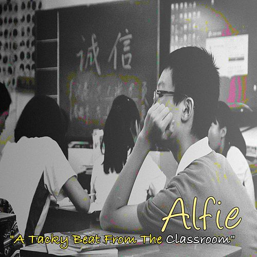 A Tacky Beat from the Classroom von Alfie