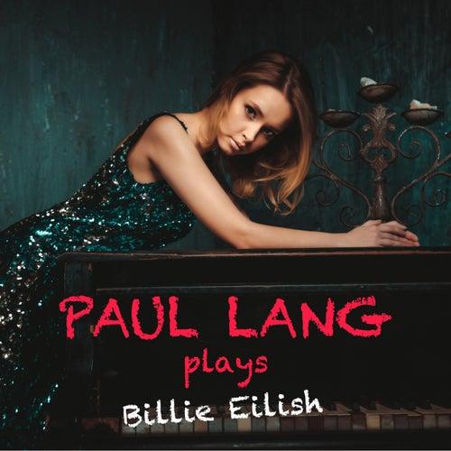 Paul Lang Plays Billie Eilish by Paul Lang