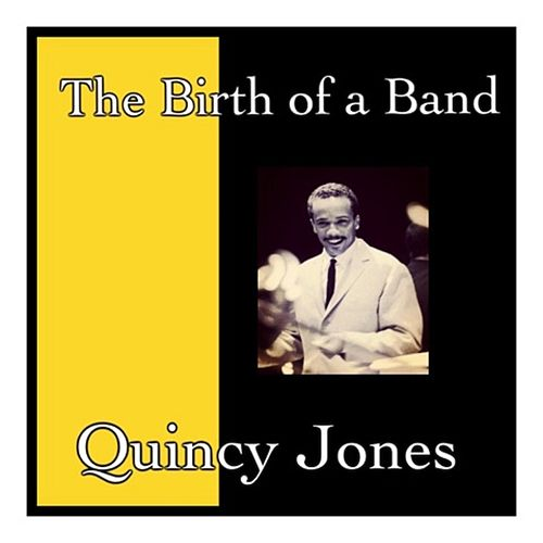 The Birth of a Band de Quincy Jones