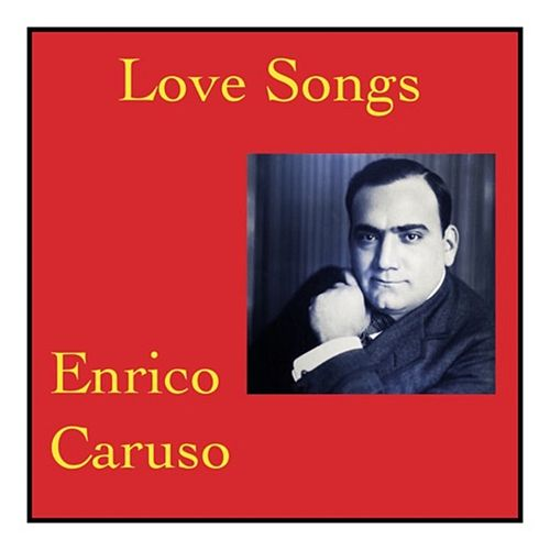 Love songs by Enrico Caruso