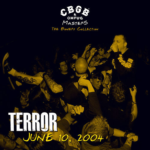 CBGB OMFUG Masters:Live, June 10, 2004 - The Bowery Collection de Terror
