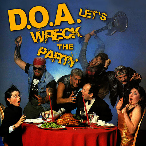 Let's Wreck the Party by D.O.A.