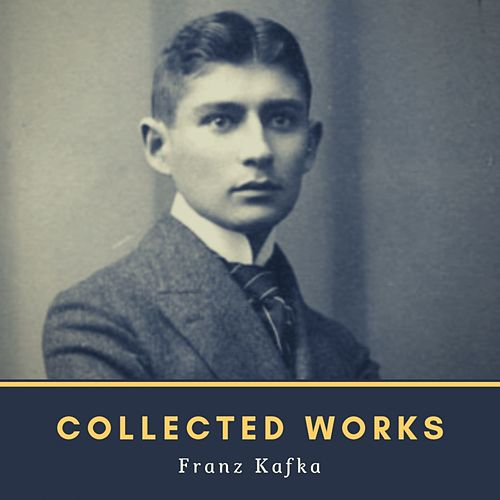 Collected Works von Franz Kafka
