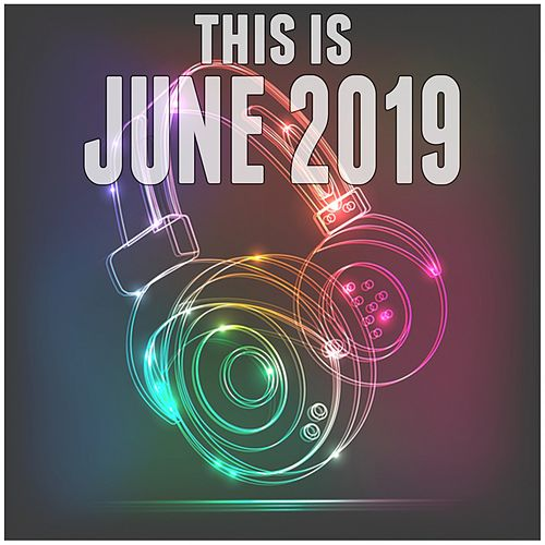 This Is June 2019 by Various Artists