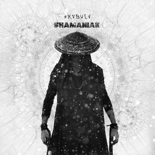 Shamaniak von #Kvbvlv