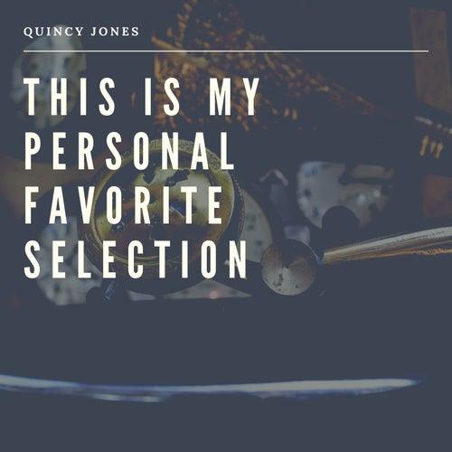 This is my Personal Favorite Selection de Quincy Jones