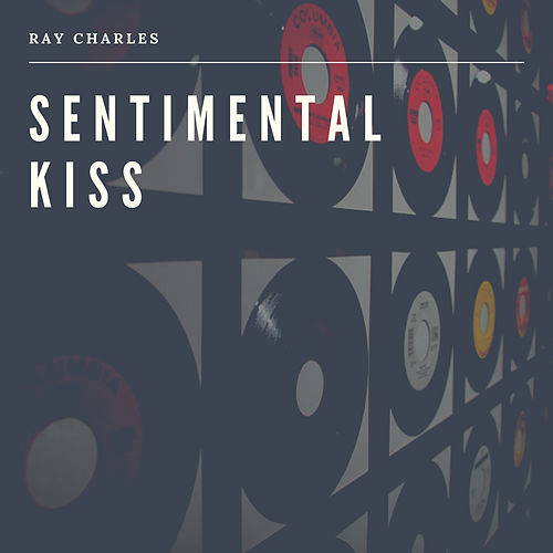 Sentimental Kiss de Ray Charles