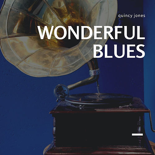 Wonderful Blues by Quincy Jones