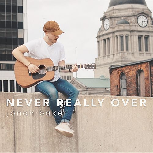 Never Really Over (Acoustic Version) von Jonah Baker
