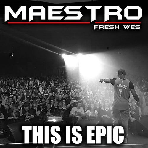 This Is Epic de Maestro Fresh Wes