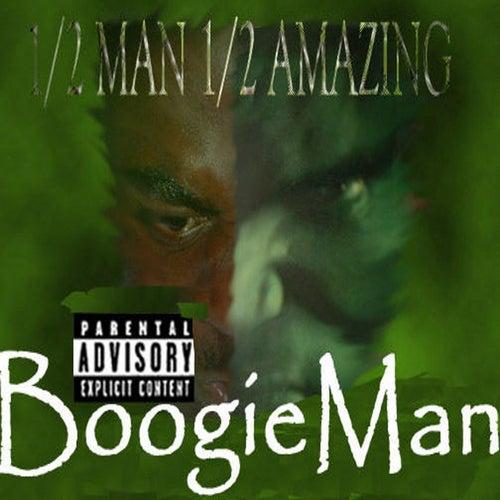 1/2 Man, 1/2 Amazing de Da Boogie Man