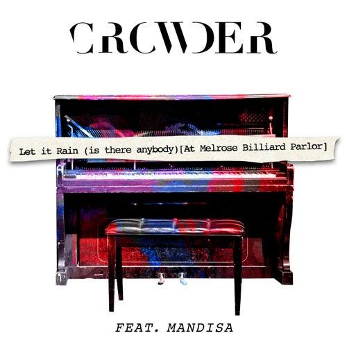 Let It Rain (Is There Anybody) (feat. Mandisa) (At Melrose Billards Parlor) de Crowder