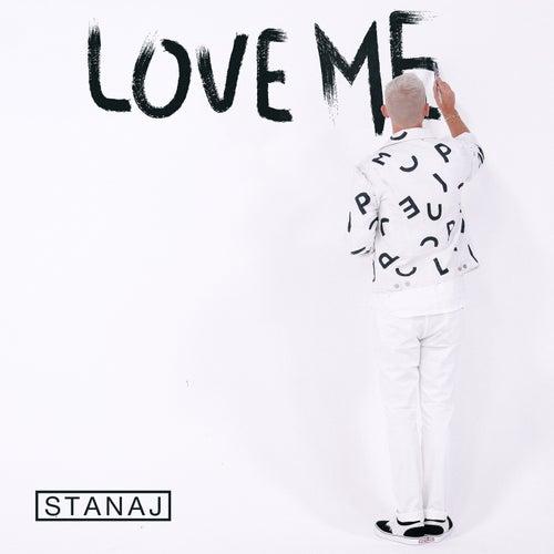 Love Me von Stanaj