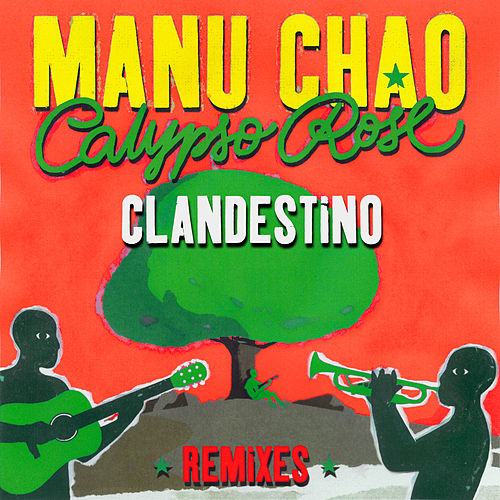 Clandestino (feat. Calypso Rose) (Remixes) by Manu Chao
