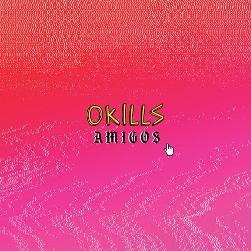 Amigos de Okills