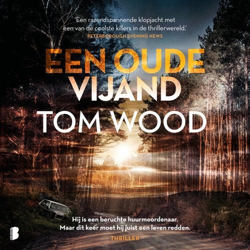 Een Oude Vijand (Hij Is Een Beruchte Huurmoordenaar. Maar Dit Keer Moet Hij Juist Een Leven Redden.) von Tom Wood