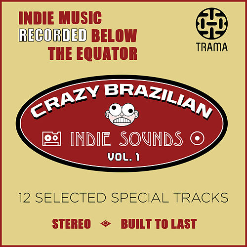 Crazy Brazilian Indie Sounds, Vol. 1 von Various Artists