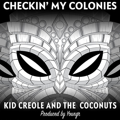 Checkin' my Colonies by Kid Creole & the Coconuts