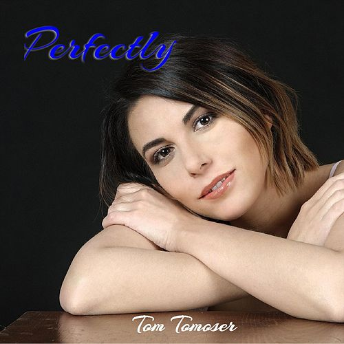 Perfectly de Tom Tomoser