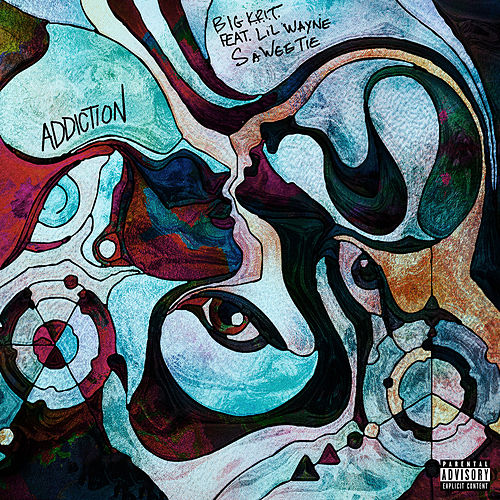 Addiction (feat. Lil Wayne & Saweetie) von Big K.R.I.T.