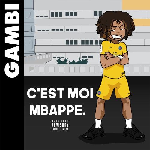 C'est moi Mbappé von Gambi