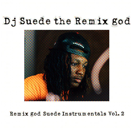 Remix God Suede Instrumentals, Vol. 2 de DJ Suede The Remix God