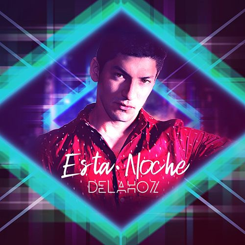 Esta Noche by De la Hoz
