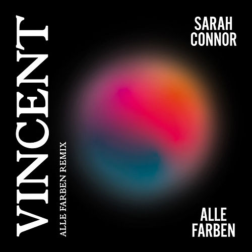 Vincent (Alle Farben Remix) von Sarah Connor